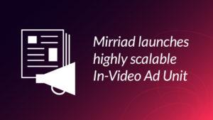 Mirriad In-Video Ad Unit